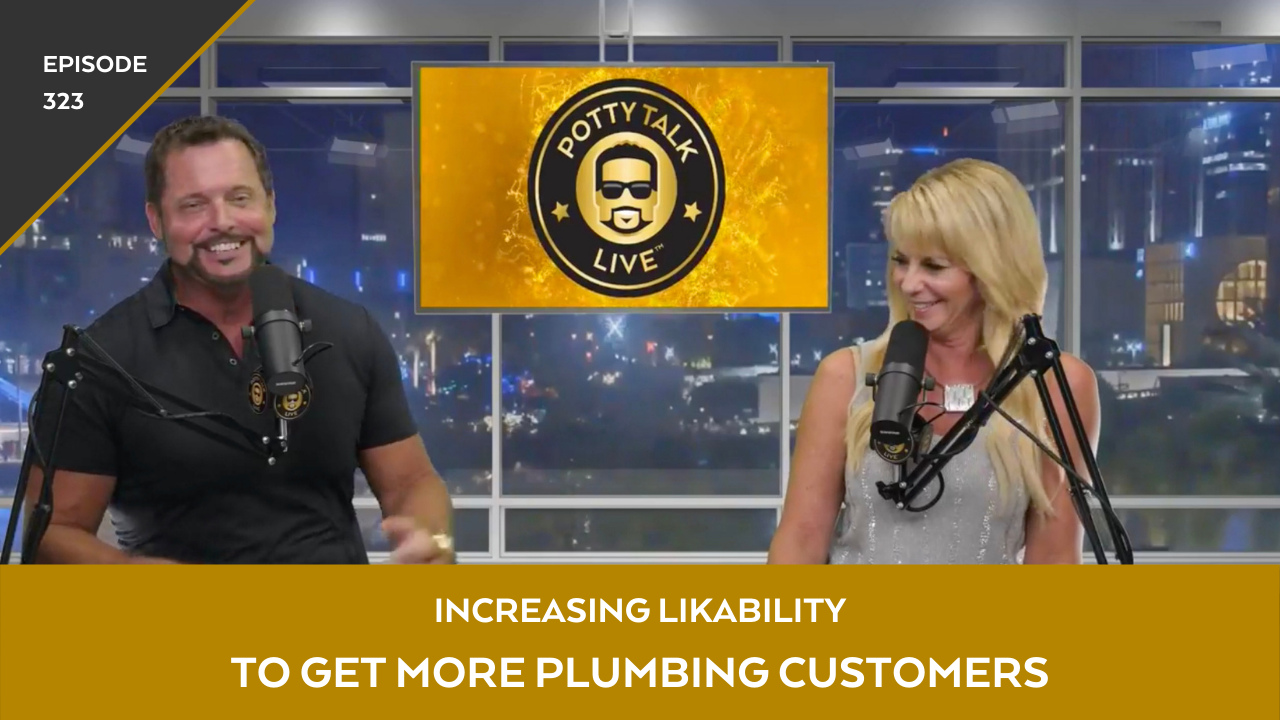 Increasing Likability to Get More Plumbing Customers – Episode 323
