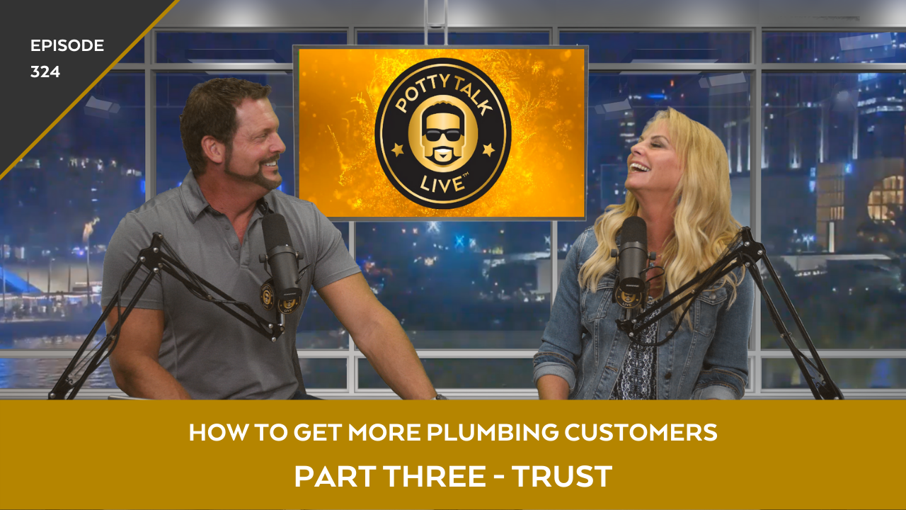 Consistency Builds Trust and Gets More Plumbing Customers – Episode 324